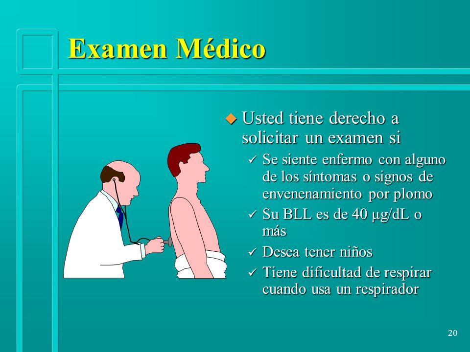 Examen Médico Usted tiene derecho a solicitar un examen si