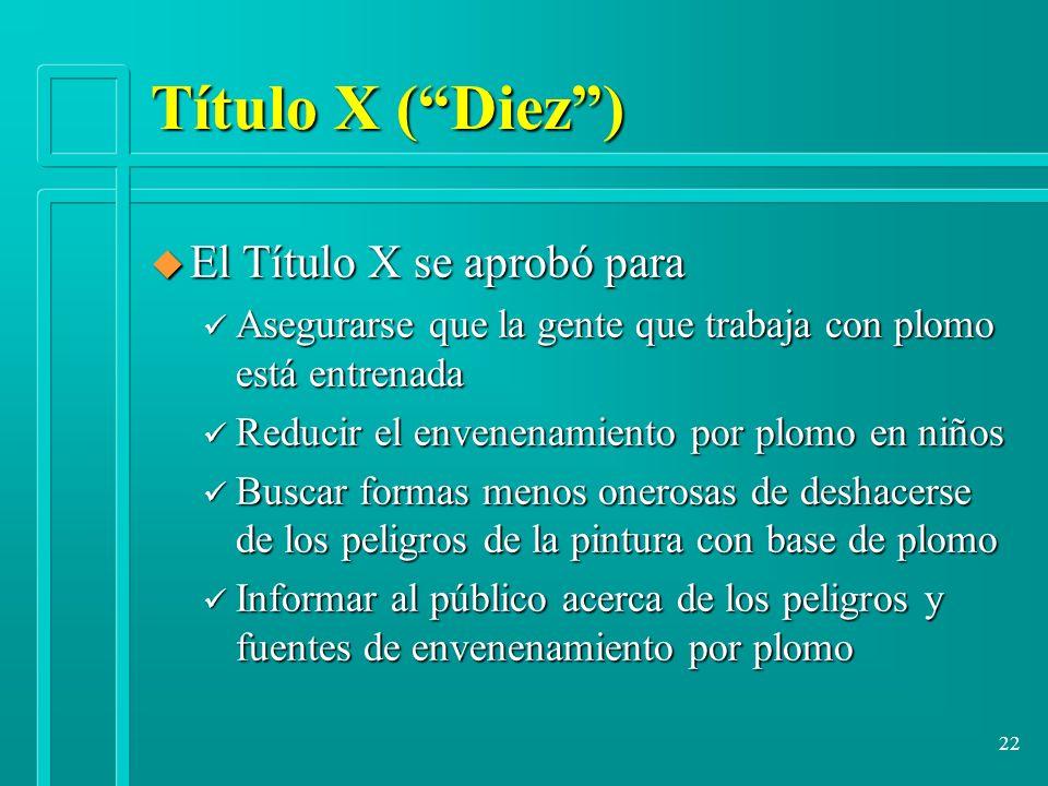 Título X ( Diez ) El Título X se aprobó para