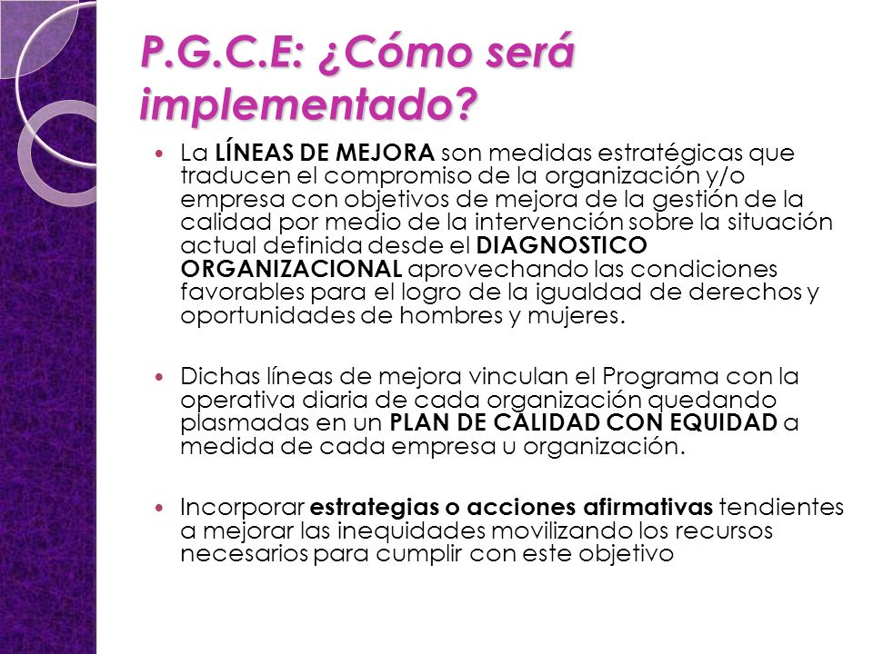 P.G.C.E: ¿Cómo será implementado