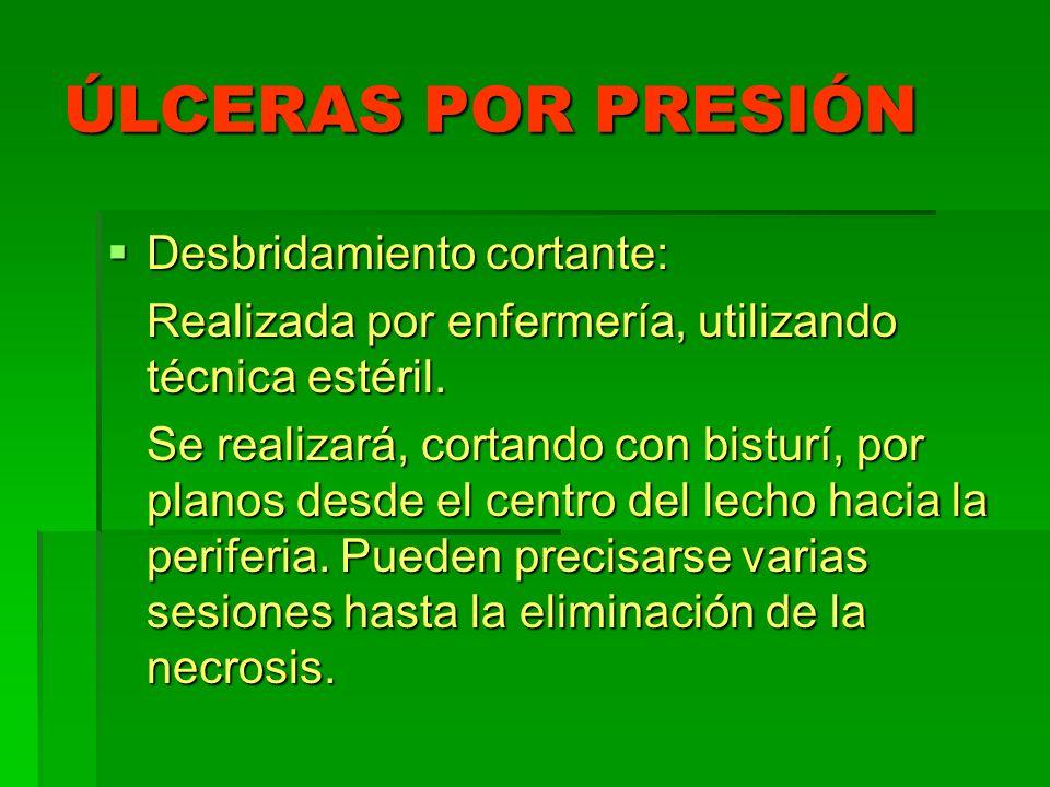 ÚLCERAS POR PRESIÓN Desbridamiento cortante: