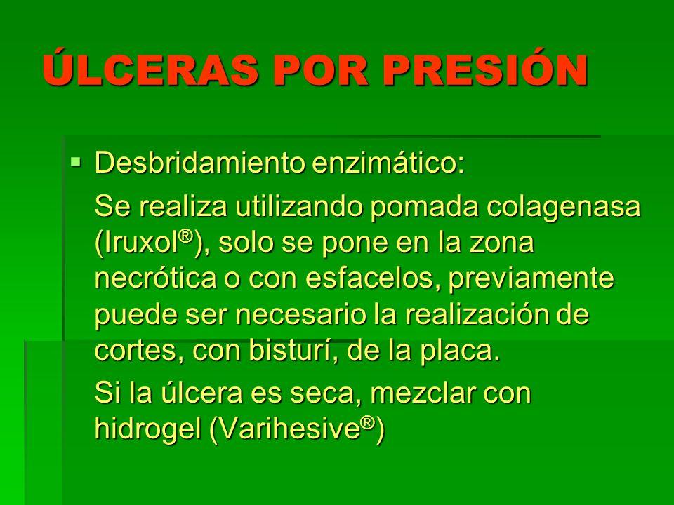 ÚLCERAS POR PRESIÓN Desbridamiento enzimático: