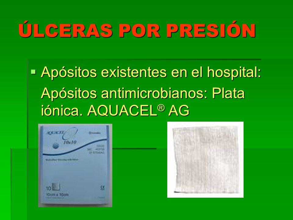 ÚLCERAS POR PRESIÓN Apósitos existentes en el hospital: