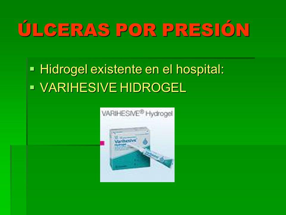 ÚLCERAS POR PRESIÓN Hidrogel existente en el hospital: