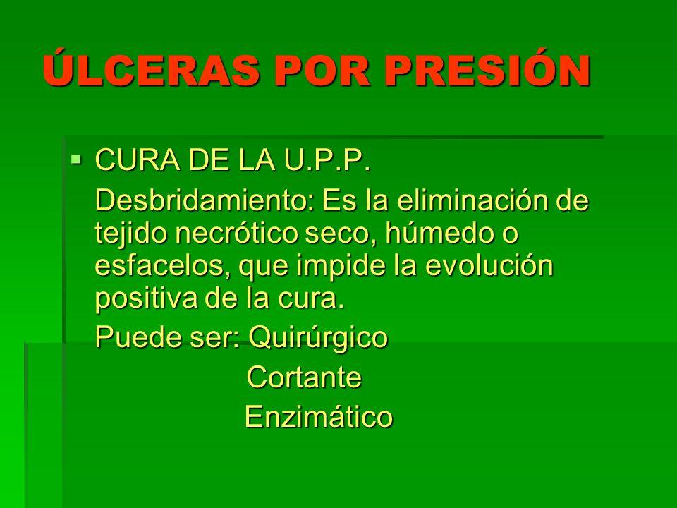 ÚLCERAS POR PRESIÓN CURA DE LA U.P.P.