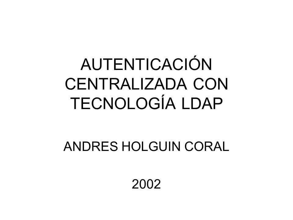 AUTENTICACIÓN CENTRALIZADA CON TECNOLOGÍA LDAP