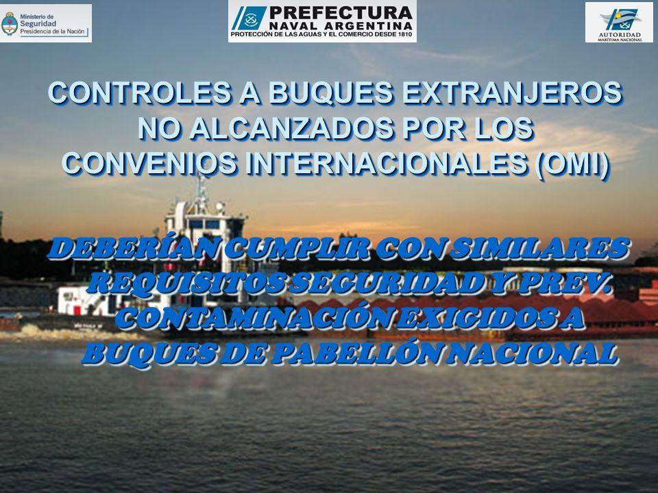 CONTROLES A BUQUES EXTRANJEROS NO ALCANZADOS POR LOS CONVENIOS INTERNACIONALES (OMI)