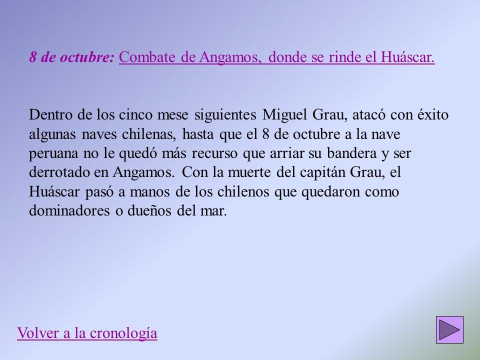 8 de octubre: Combate de Angamos, donde se rinde el Huáscar.