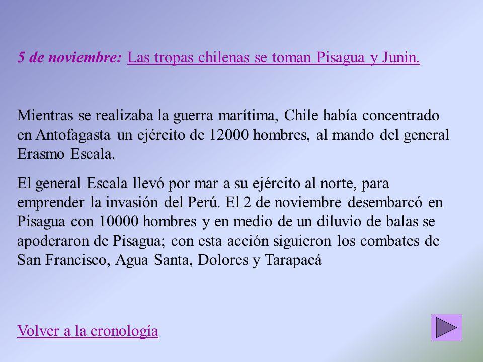 5 de noviembre: Las tropas chilenas se toman Pisagua y Junin.