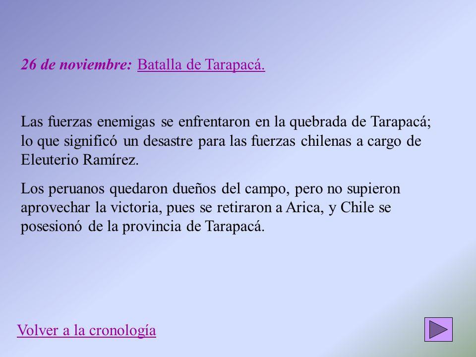 26 de noviembre: Batalla de Tarapacá.