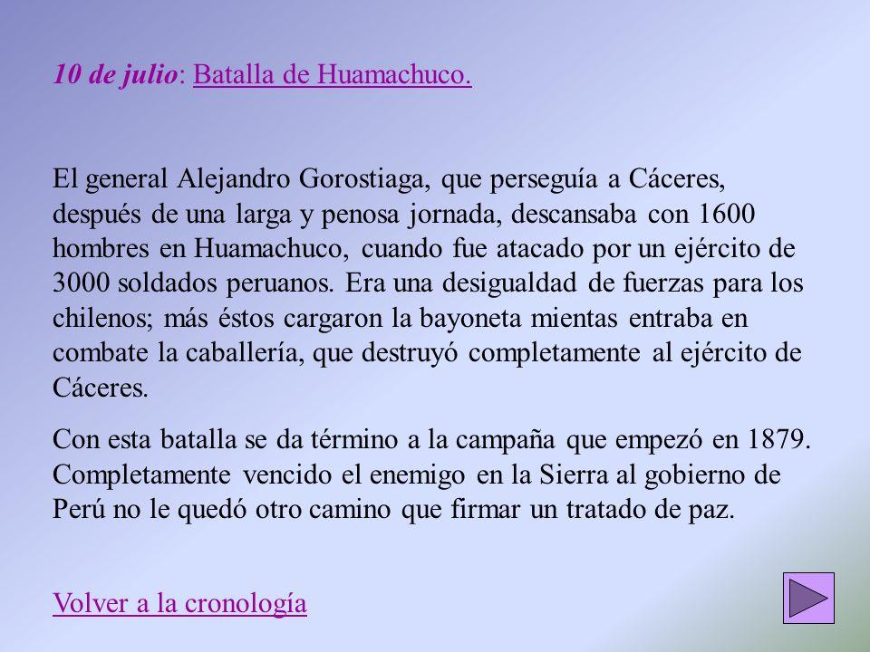 10 de julio: Batalla de Huamachuco.