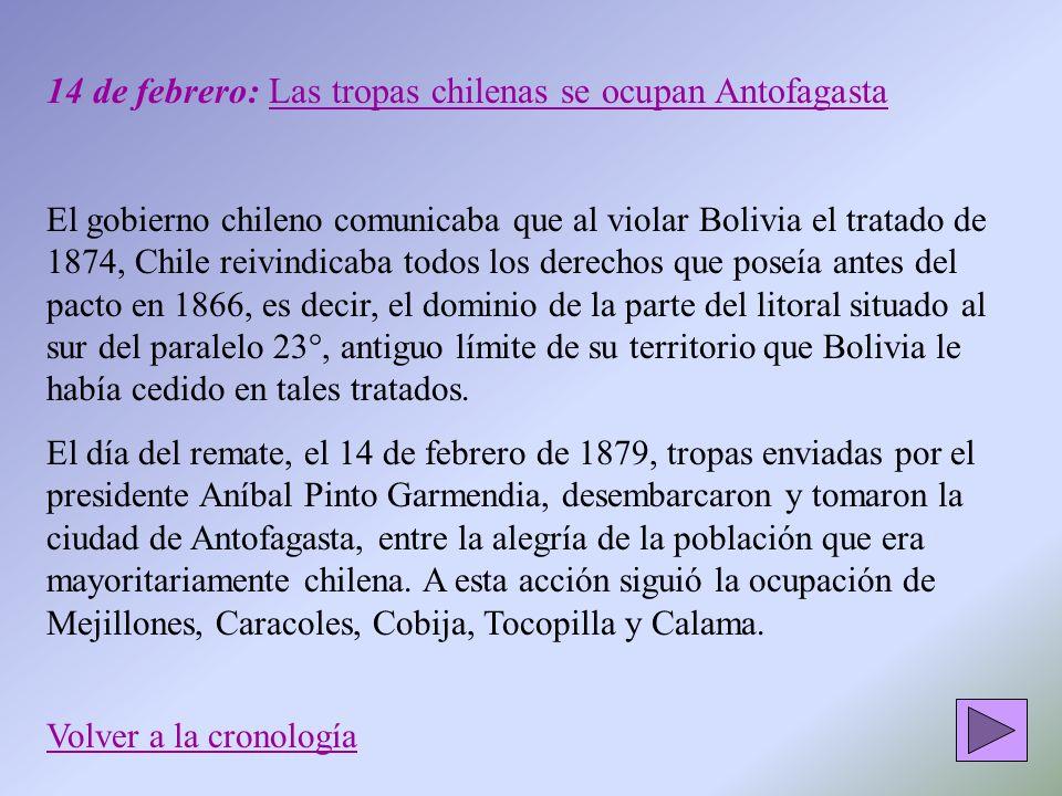 14 de febrero: Las tropas chilenas se ocupan Antofagasta