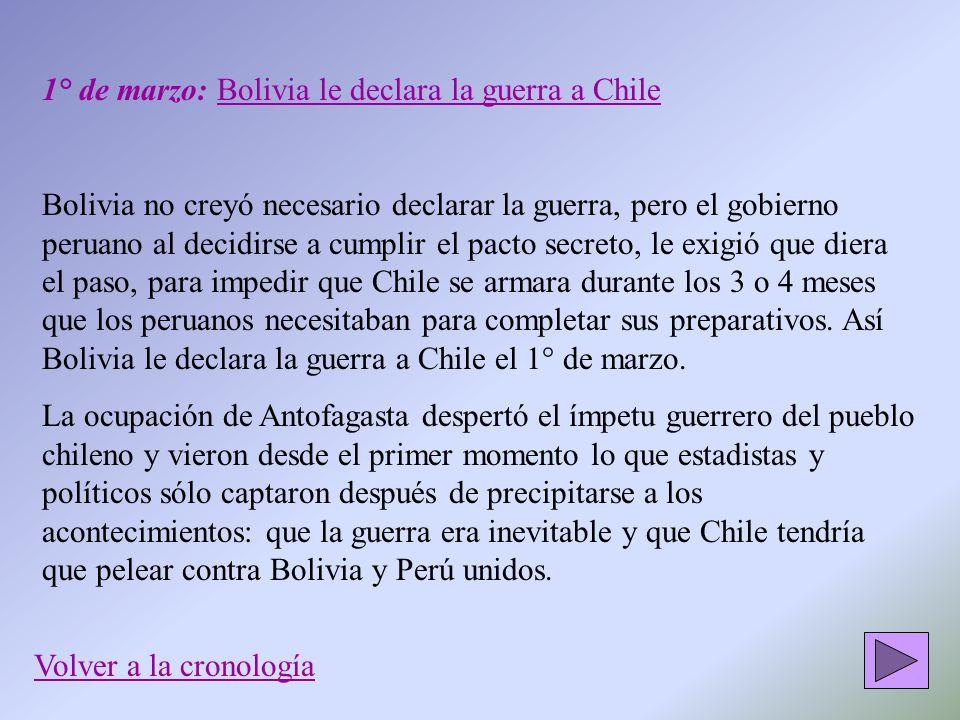 1° de marzo: Bolivia le declara la guerra a Chile