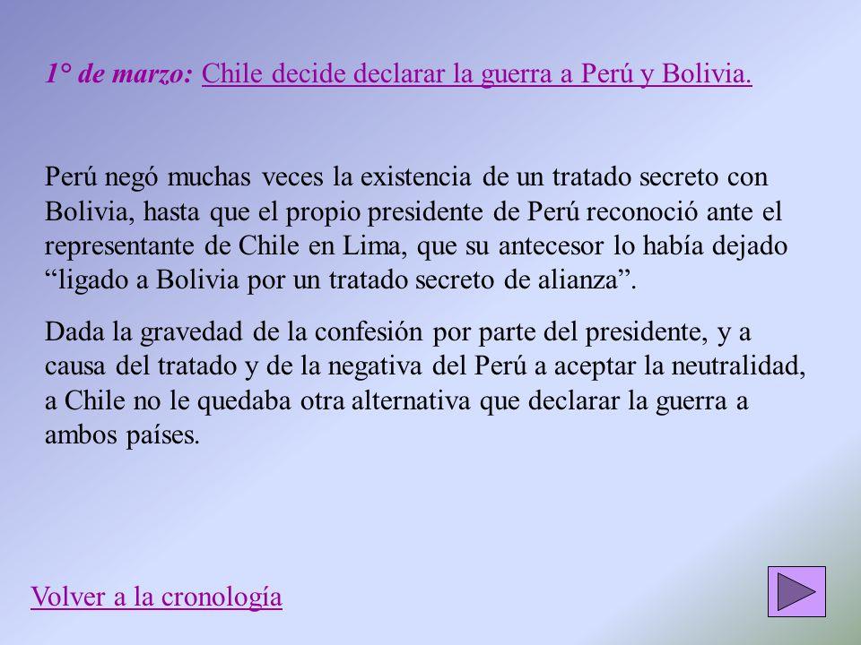 1° de marzo: Chile decide declarar la guerra a Perú y Bolivia.