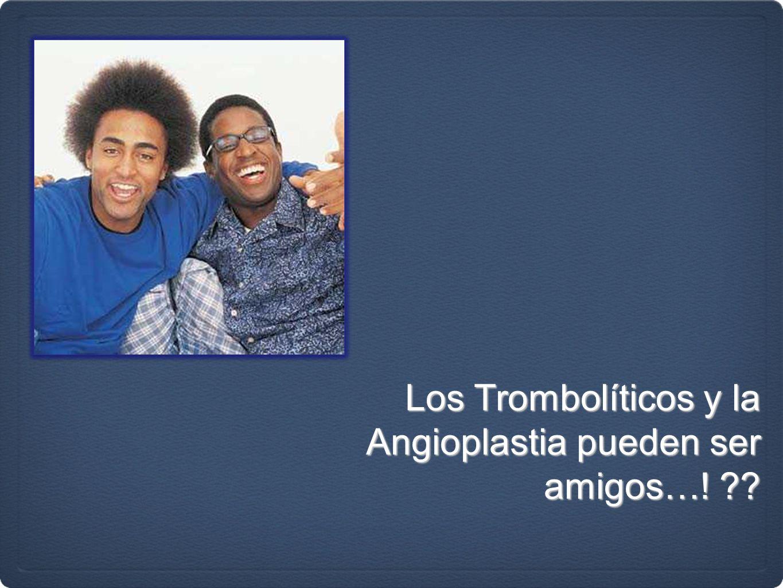 Los Trombolíticos y la Angioplastia pueden ser amigos…!
