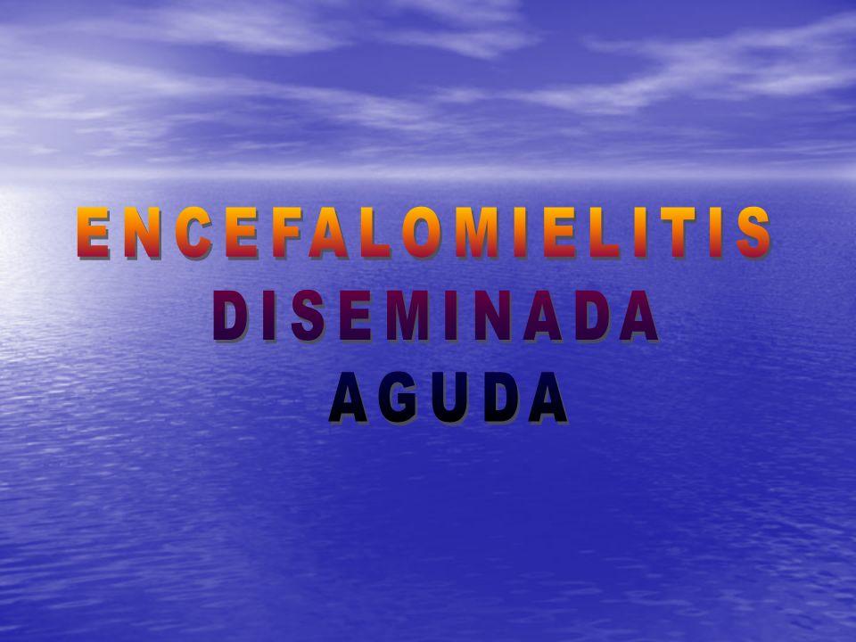ENCEFALOMIELITIS DISEMINADA AGUDA
