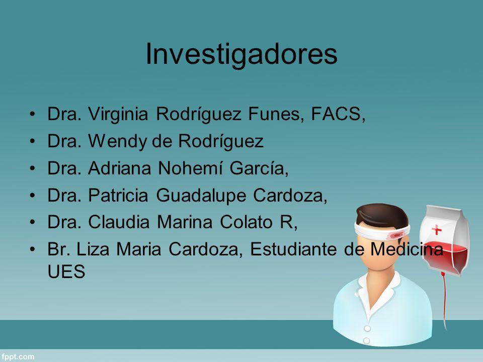 Investigadores Dra. Virginia Rodríguez Funes, FACS,