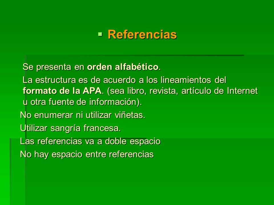 Referencias Se presenta en orden alfabético.