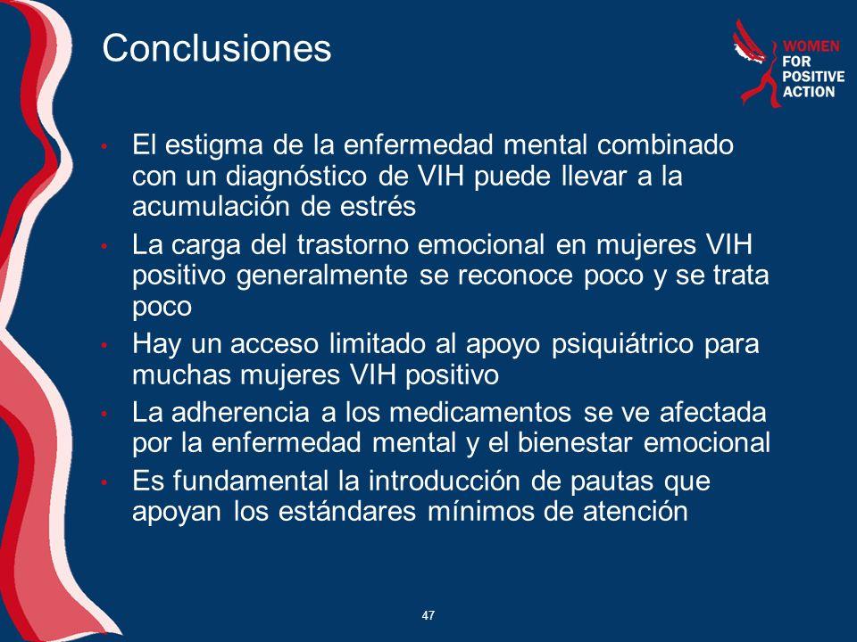 Conclusiones El estigma de la enfermedad mental combinado con un diagnóstico de VIH puede llevar a la acumulación de estrés.