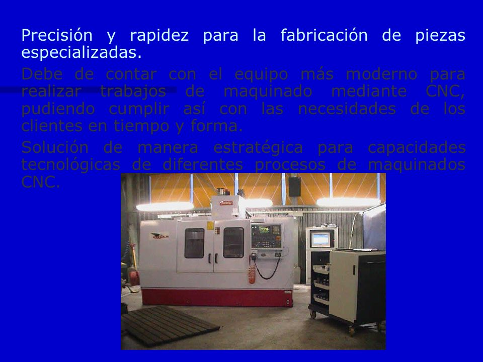 Precisión y rapidez para la fabricación de piezas especializadas.