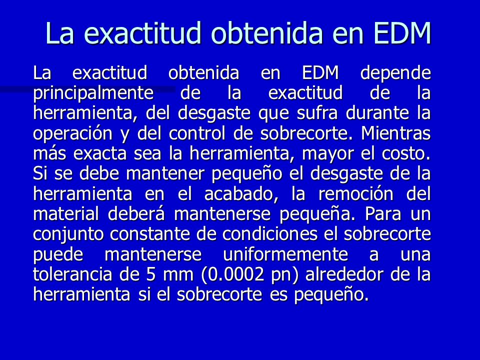 La exactitud obtenida en EDM