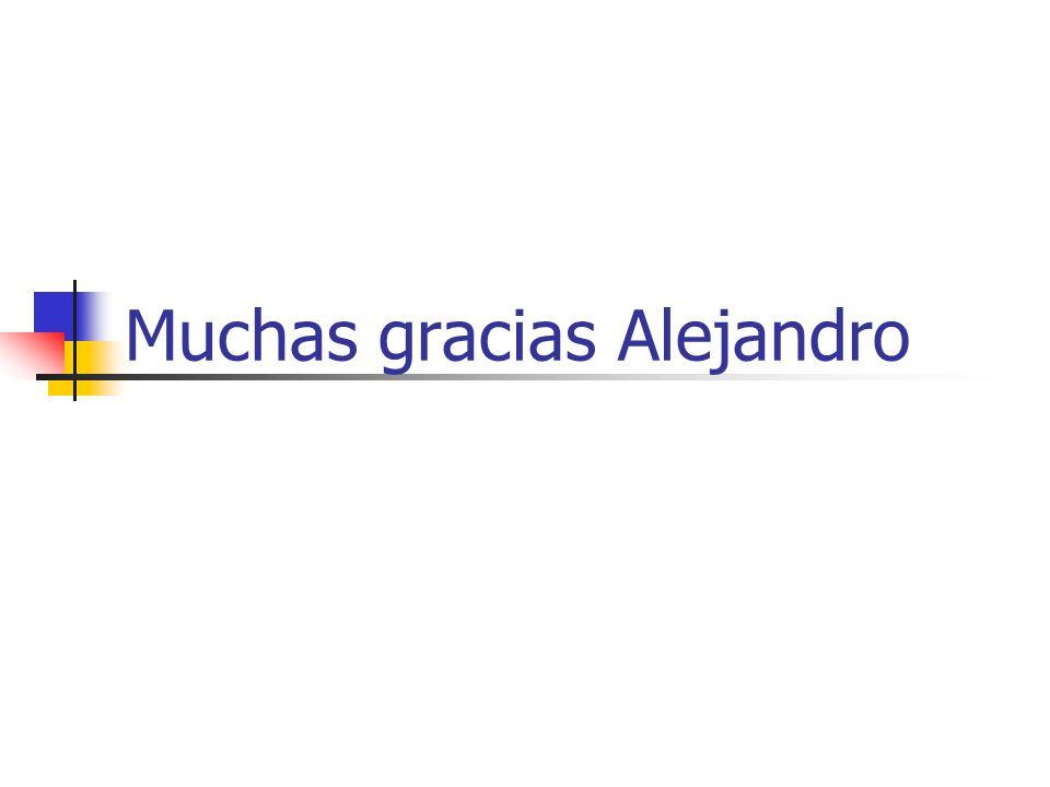 Muchas gracias Alejandro
