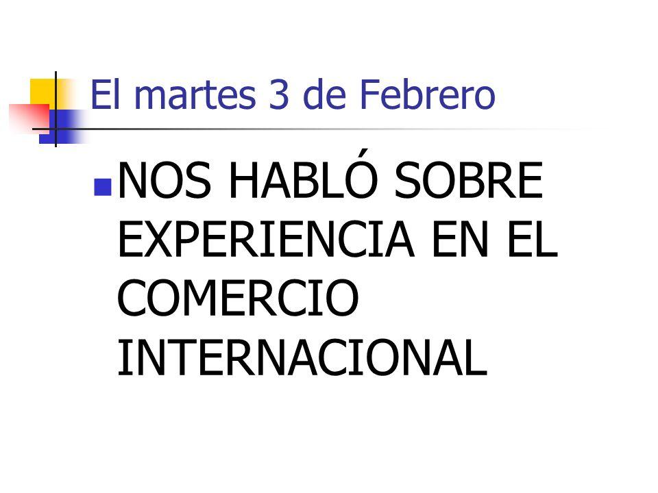 NOS HABLÓ SOBRE EXPERIENCIA EN EL COMERCIO INTERNACIONAL