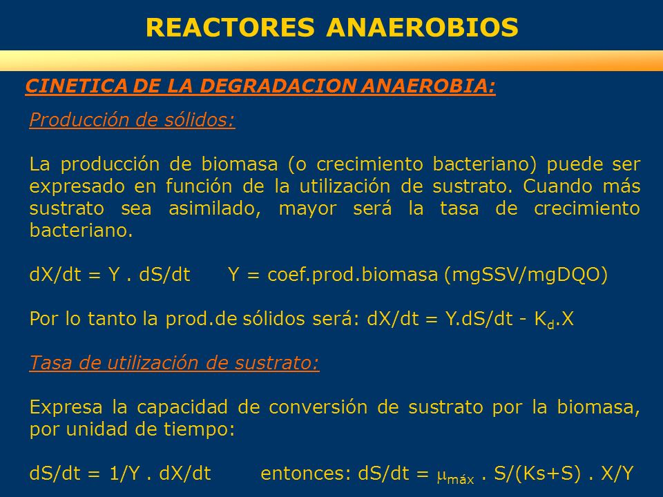 REACTORES ANAEROBIOS CINETICA DE LA DEGRADACION ANAEROBIA: