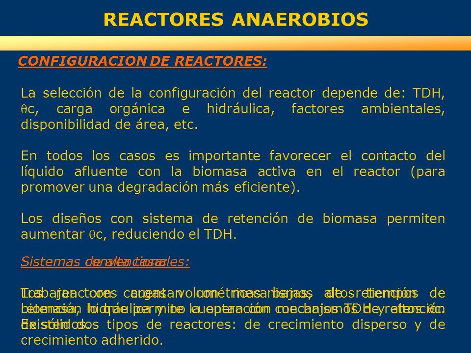 REACTORES ANAEROBIOS CONFIGURACION DE REACTORES: