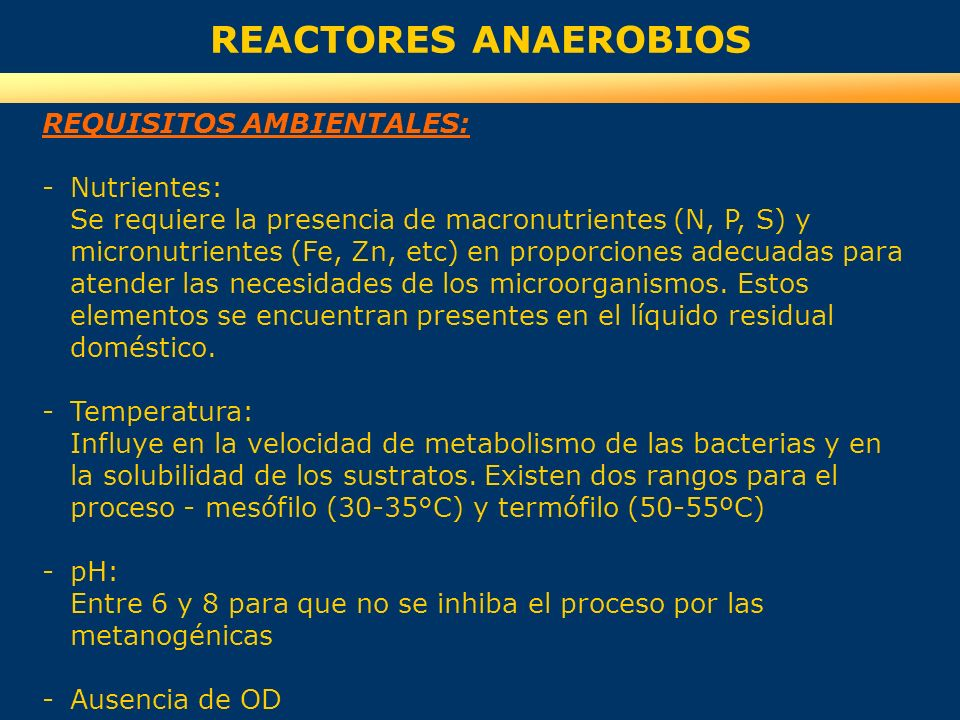 REACTORES ANAEROBIOS REQUISITOS AMBIENTALES: Nutrientes:
