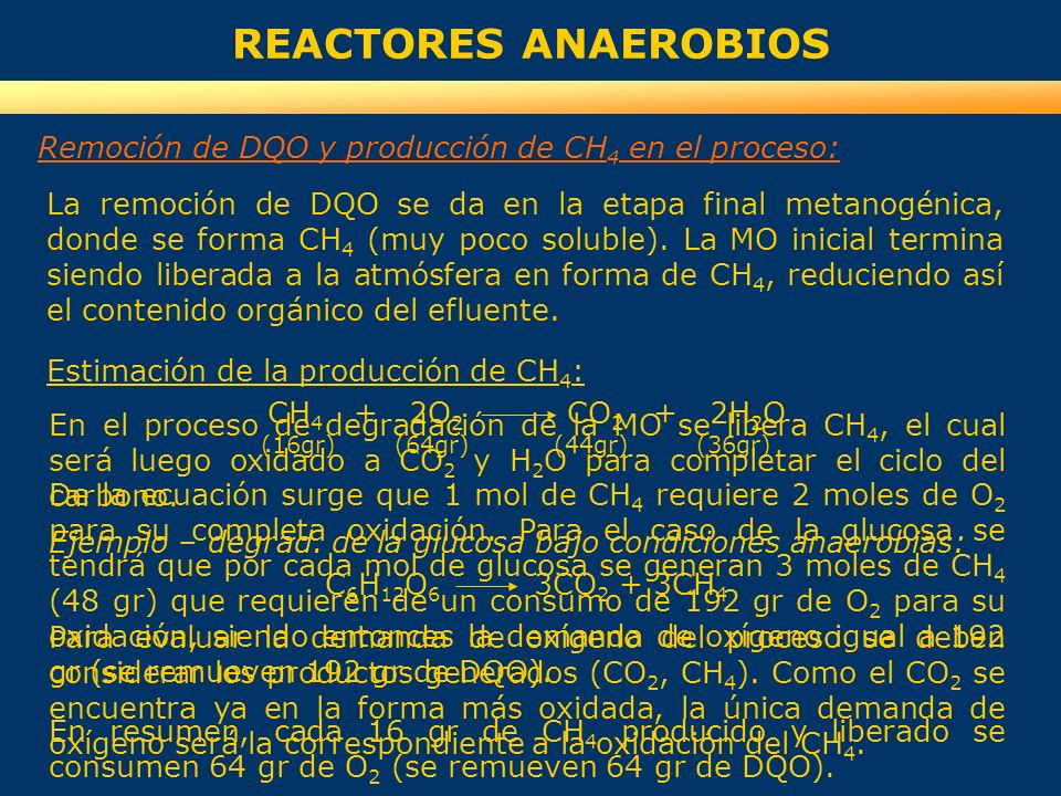 REACTORES ANAEROBIOS Remoción de DQO y producción de CH4 en el proceso: