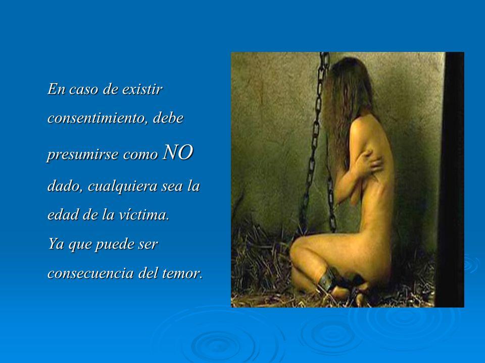 En caso de existir consentimiento, debe presumirse como NO dado, cualquiera sea la edad de la víctima.