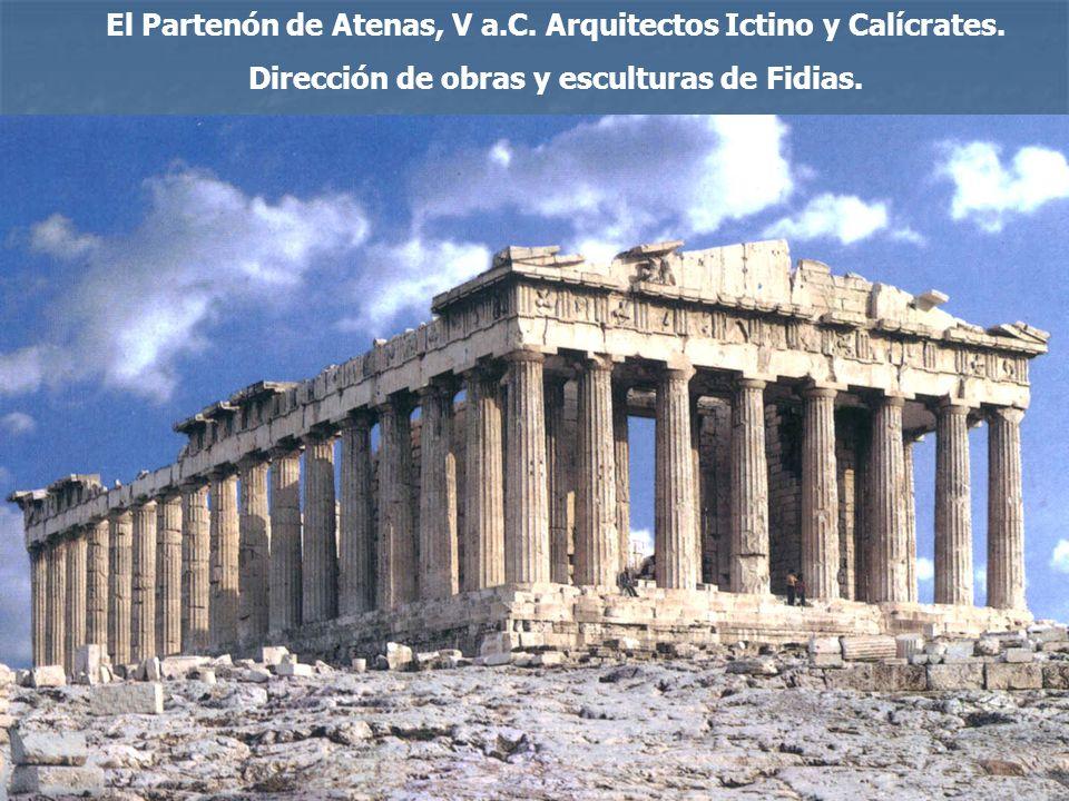 El Partenón de Atenas, V a.C. Arquitectos Ictino y Calícrates.