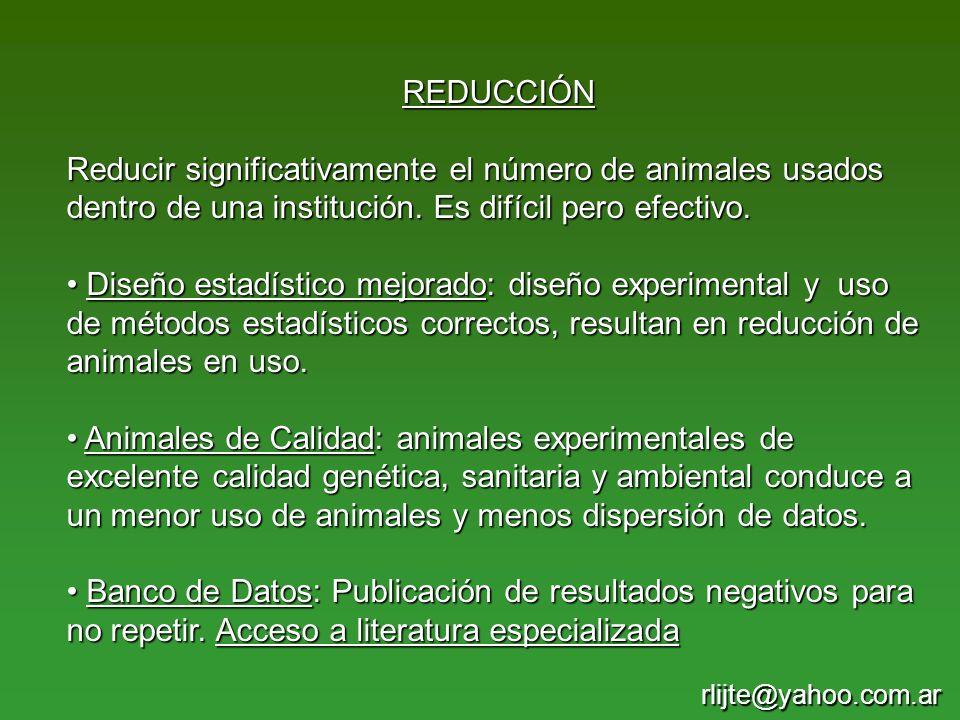 REDUCCIÓN Reducir significativamente el número de animales usados dentro de una institución. Es difícil pero efectivo.