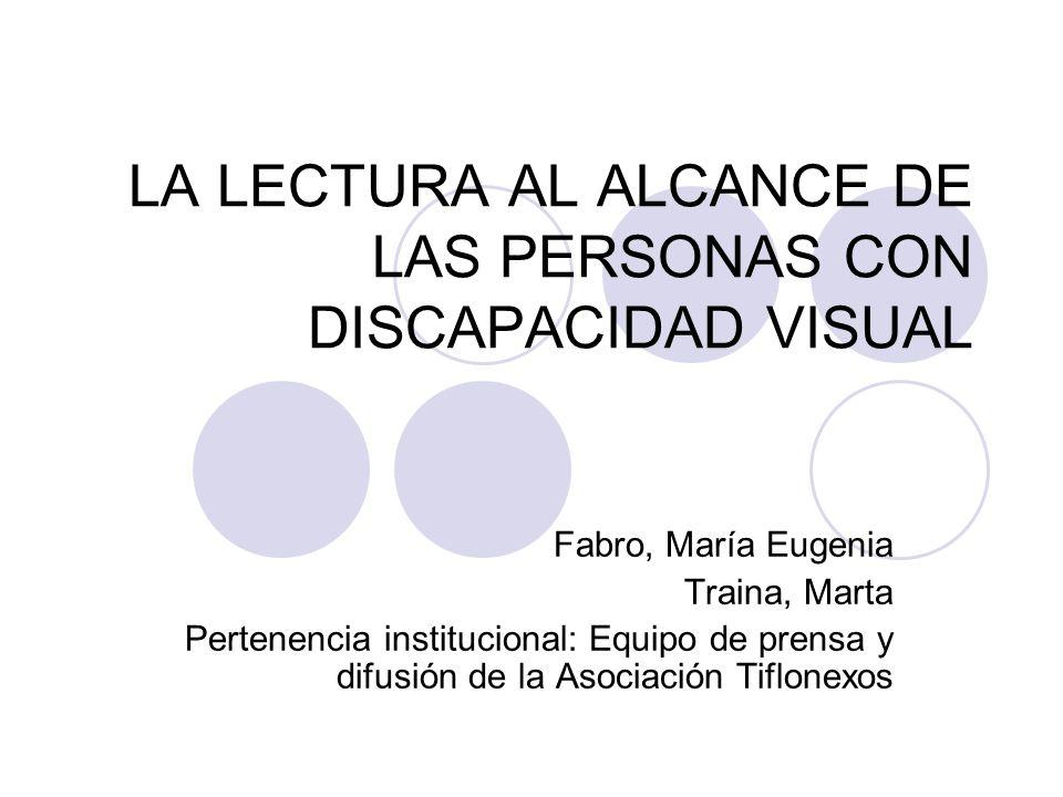 LA LECTURA AL ALCANCE DE LAS PERSONAS CON DISCAPACIDAD VISUAL