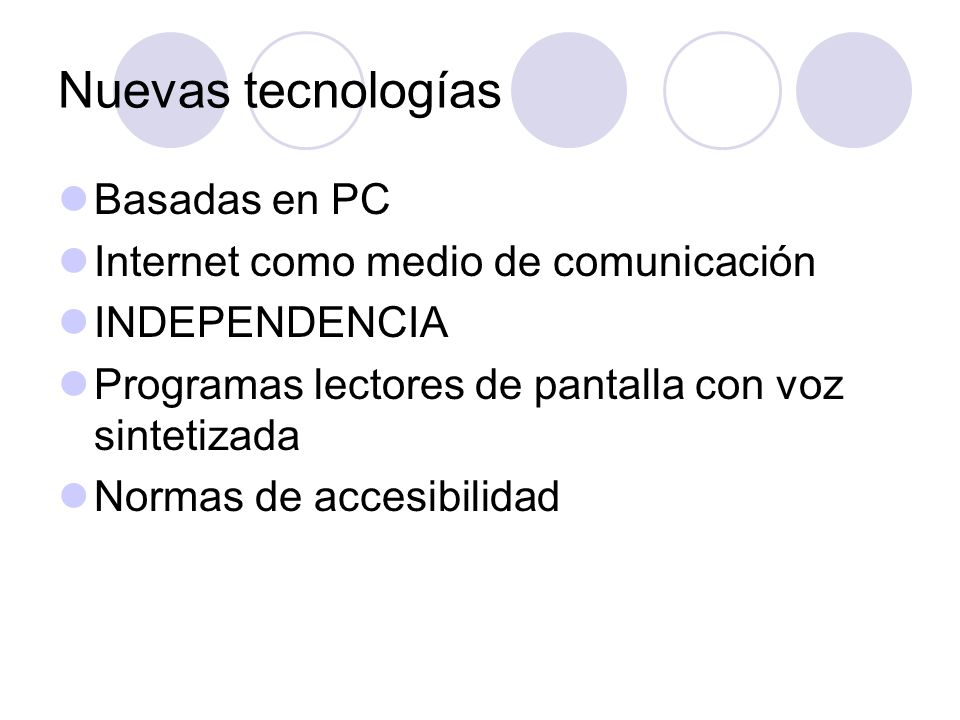 Nuevas tecnologías Basadas en PC Internet como medio de comunicación