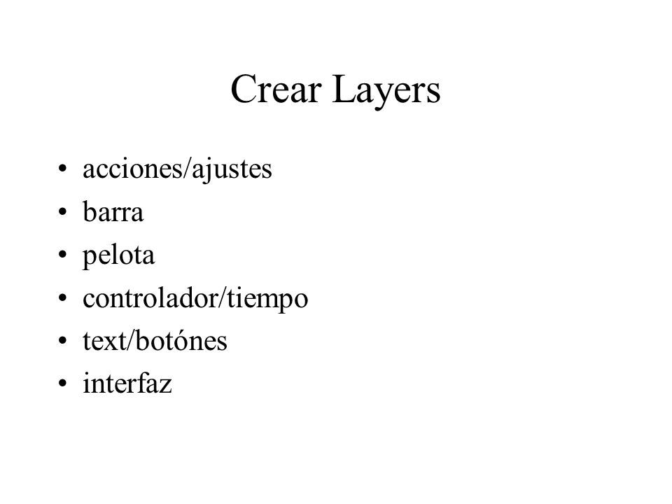 Crear Layers acciones/ajustes barra pelota controlador/tiempo