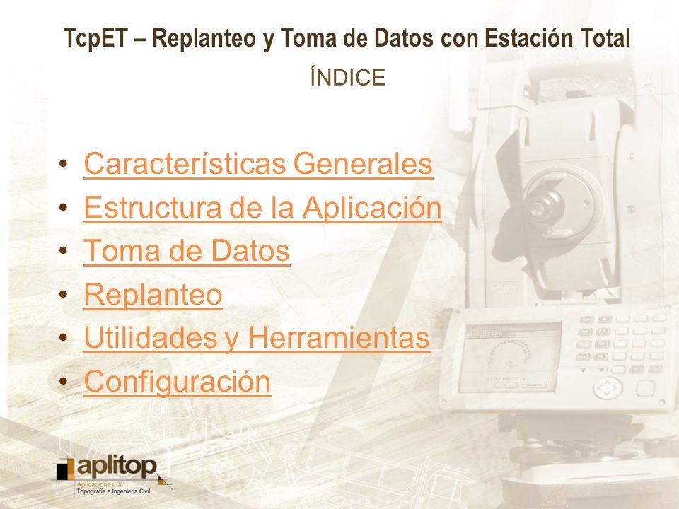 Características Generales Estructura de la Aplicación Toma de Datos