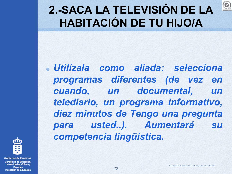 2.-SACA LA TELEVISIÓN DE LA HABITACIÓN DE TU HIJO/A
