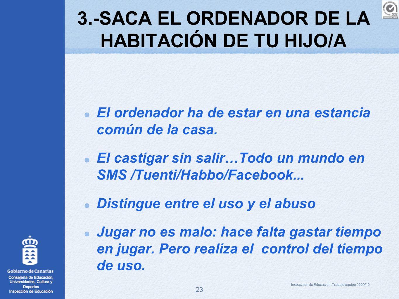 3.-SACA EL ORDENADOR DE LA HABITACIÓN DE TU HIJO/A