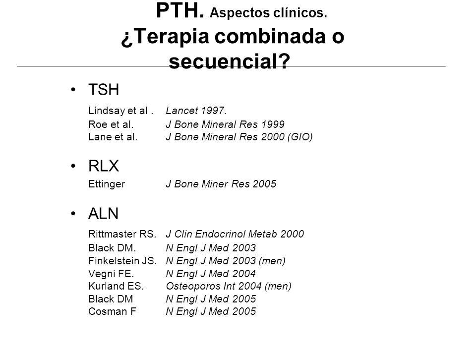 PTH. Aspectos clínicos. ¿Terapia combinada o secuencial