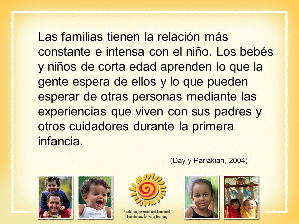 Las familias tienen la relación más constante e intensa con el niño