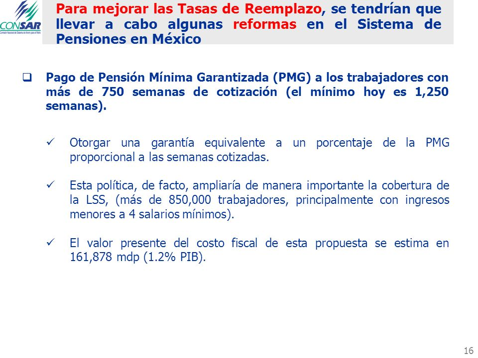 Para mejorar las Tasas de Reemplazo, se tendrían que llevar a cabo algunas reformas en el Sistema de Pensiones en México