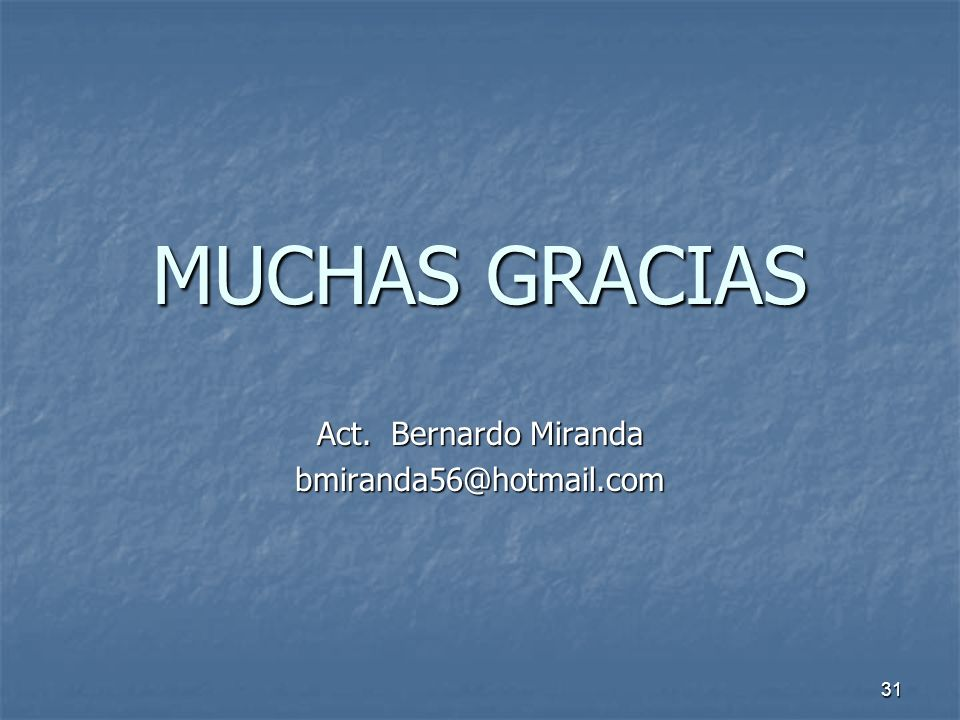 Act. Bernardo Miranda bmiranda56@hotmail.com