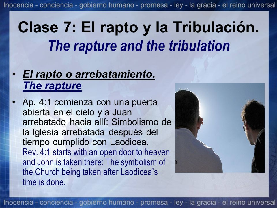 Clase 7: El rapto y la Tribulación. The rapture and the tribulation