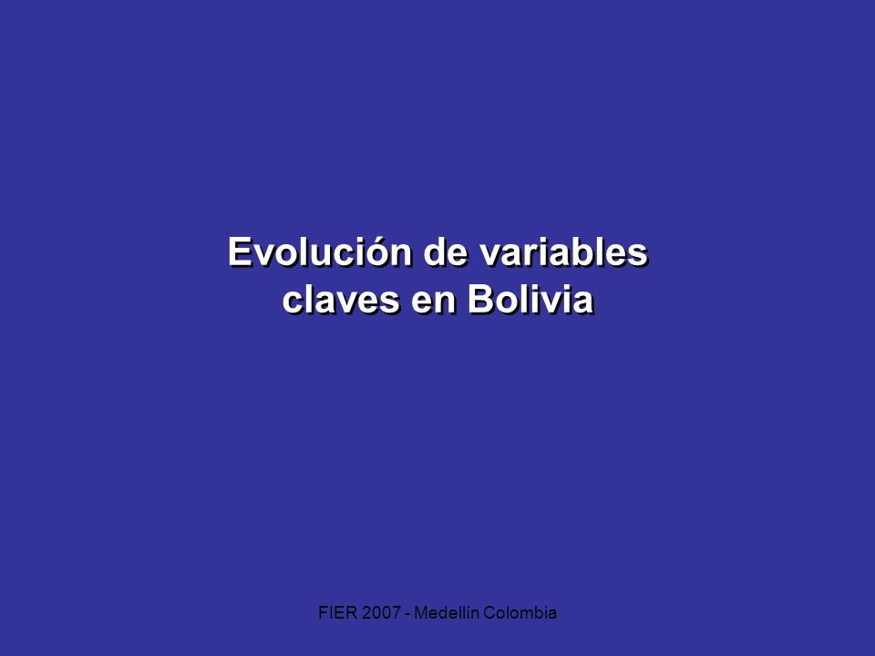 Evolución de variables claves en Bolivia