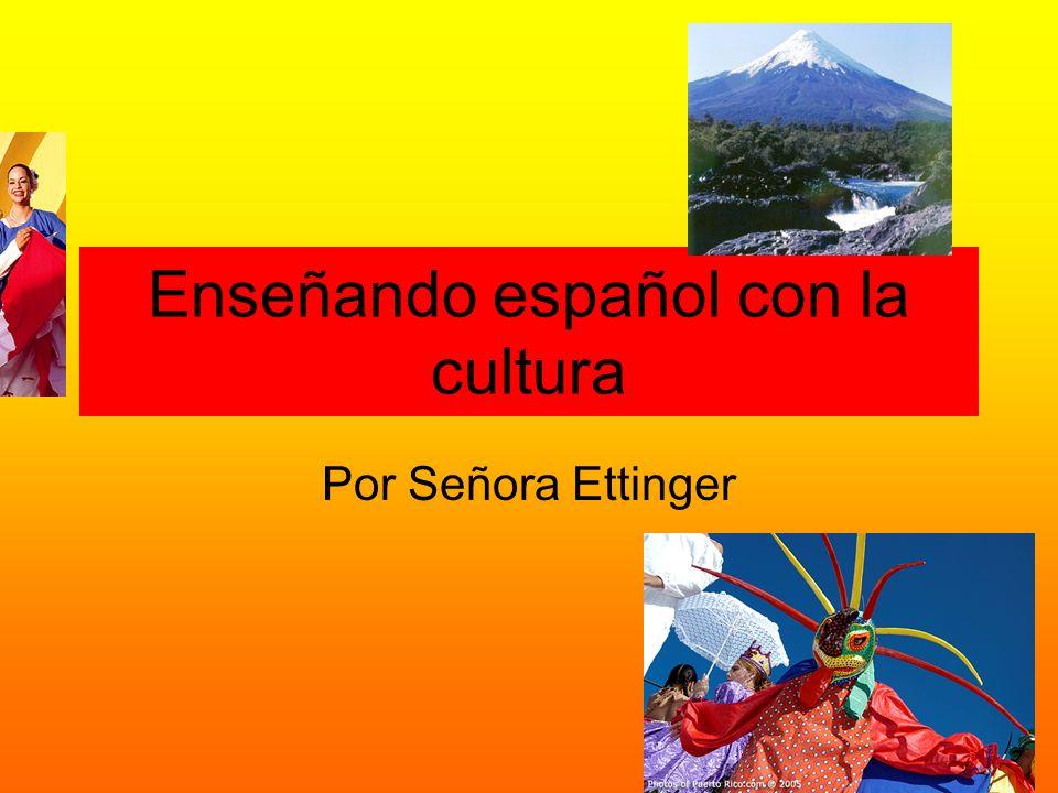 Enseñando español con la cultura