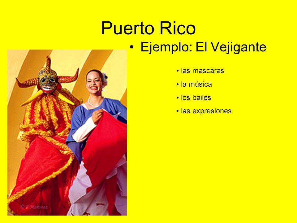 Puerto Rico Ejemplo: El Vejigante las mascaras la música los bailes