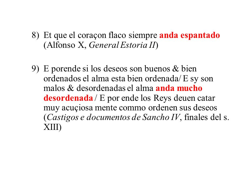 8) Et que el coraçon flaco siempre anda espantado (Alfonso X, General Estoria II)