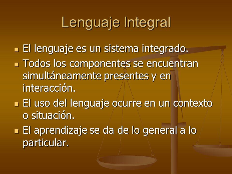 Lenguaje Integral El lenguaje es un sistema integrado.