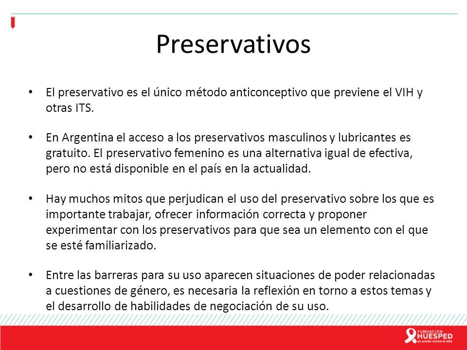 Preservativos El preservativo es el único método anticonceptivo que previene el VIH y otras ITS.